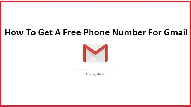 How To Get A Free Phone Number For Gmail