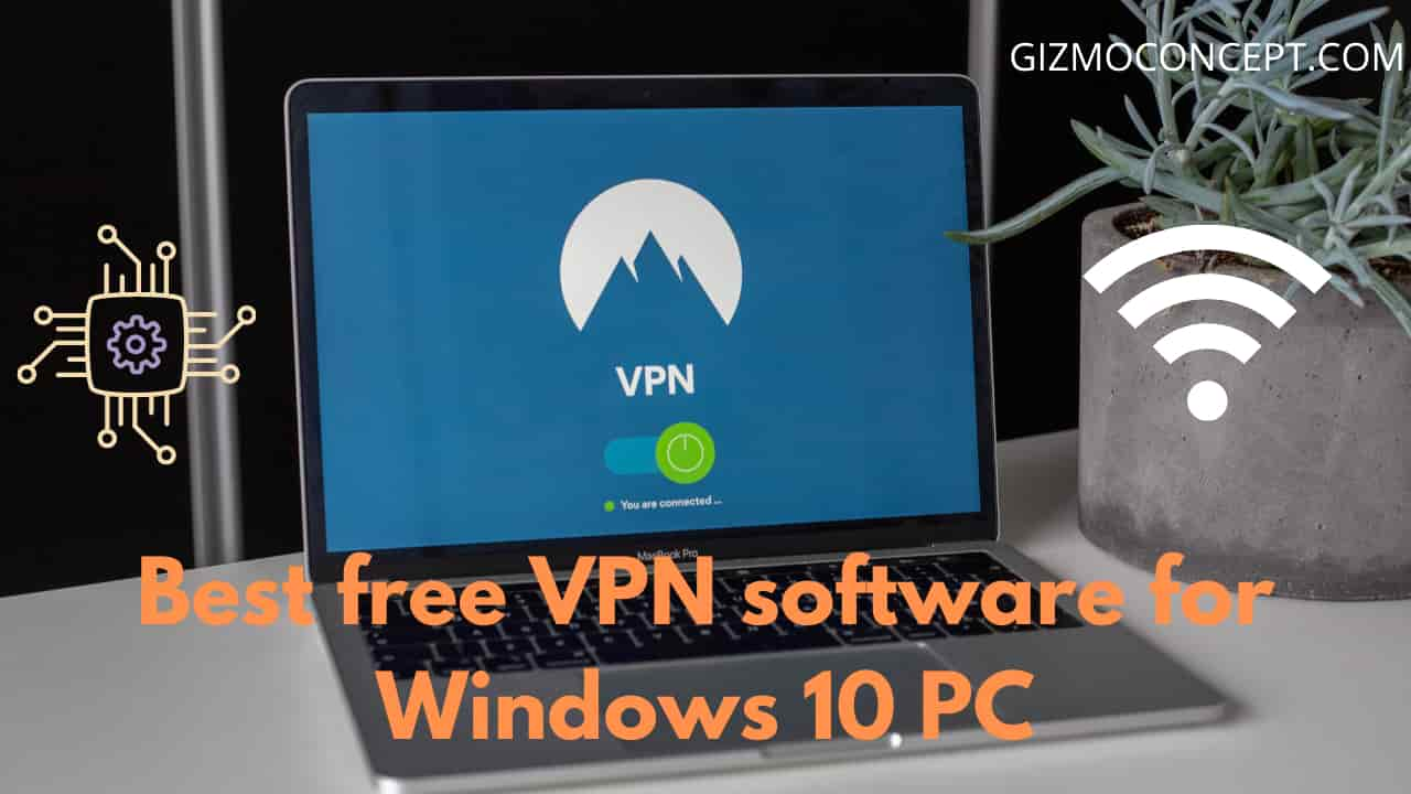 Best Free VPN For PC And Free VPN For Windows