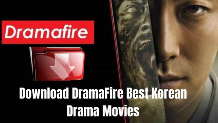 Dramafire - Best Korean Movies Download Site