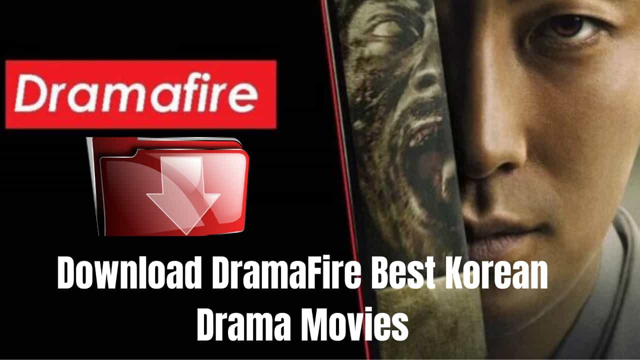 Dramafire - Best Korean Movies Download Site