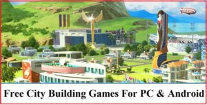 Best City Building Games, Free City Building Games For PC & Android