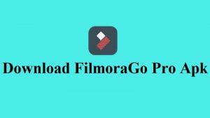 How to Download FilmoraGo Pro Apk Full Pack