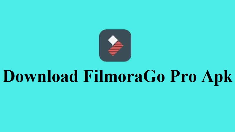How to Download FilmoraGo Pro Apk Full Pack