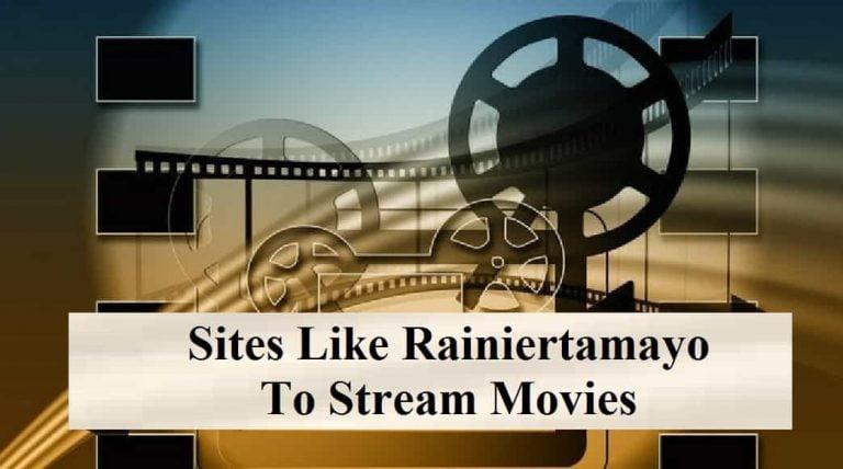 Sites Like Rainiertamayo To Stream Movies