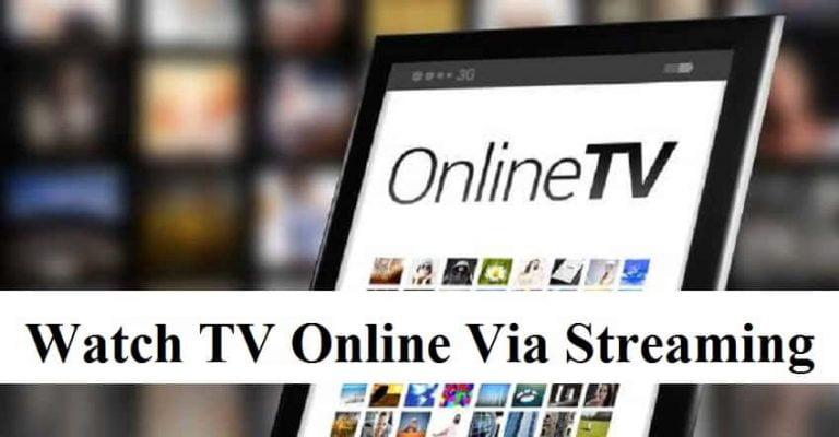 Watch TV Online Via Streaming
