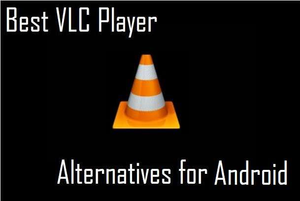 Best VLC Player Alternatives for Android