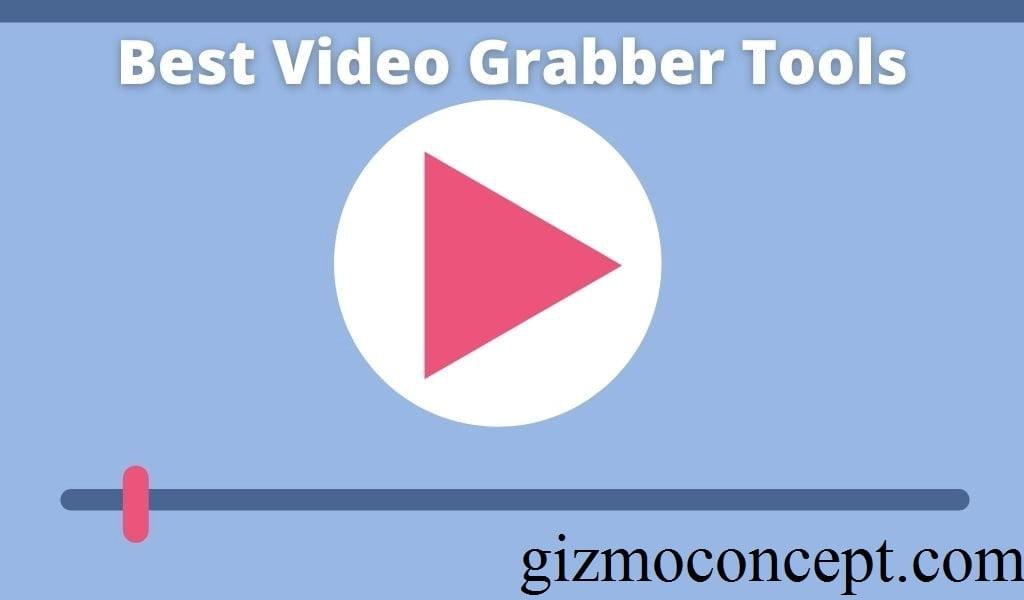 Best Video Grabber Tools