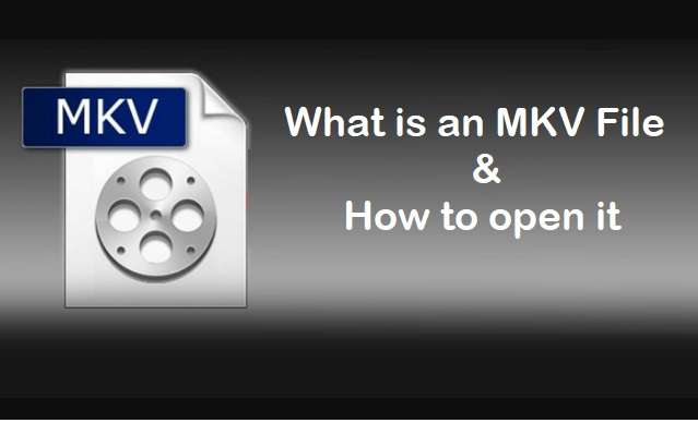 What is an MKV File and how to open it