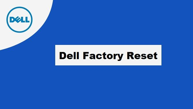 Dell Factory Reset in Windows 10