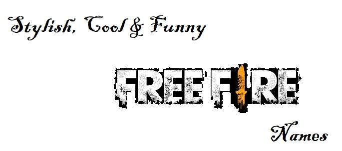 Stylish, Cool & Funny Free Fire Names
