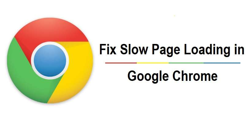 Fix Slow Page Loading In Google Chrome
