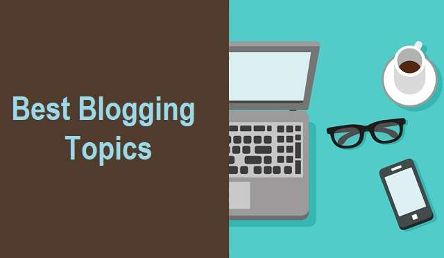 Best Blogging Niche Or Topics