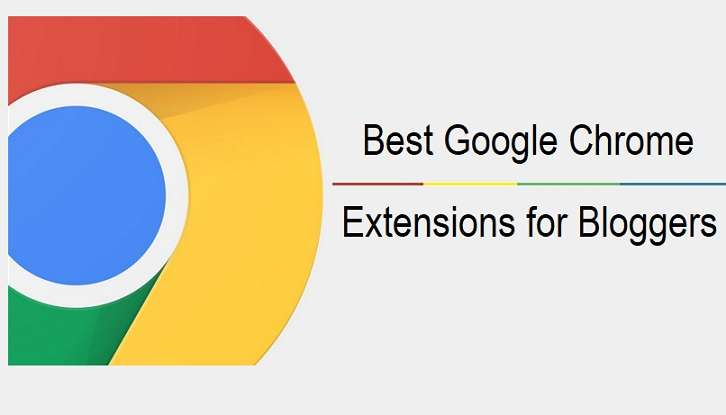 Best Google Chrome Extensions for Blogger