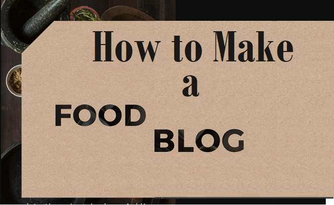 How to Create a Money-Making Food Blog