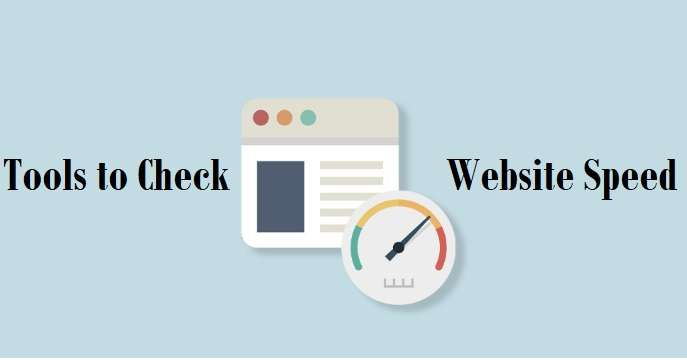Tools to Check Website Speed