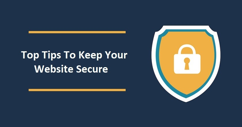 Top Tips To Keep Your Website Secure