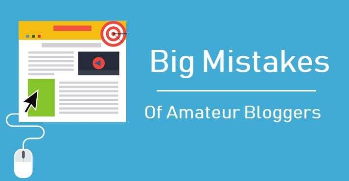 Mistakes Of Amateur Bloggers- Amateur Blogs