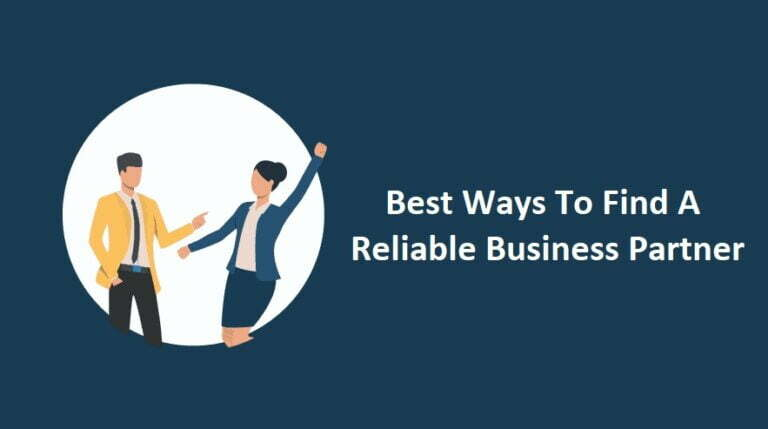 Best Ways To Find A Reliable Business Partner