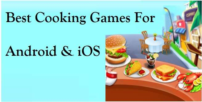 Best Android and iPhone Cooking Games