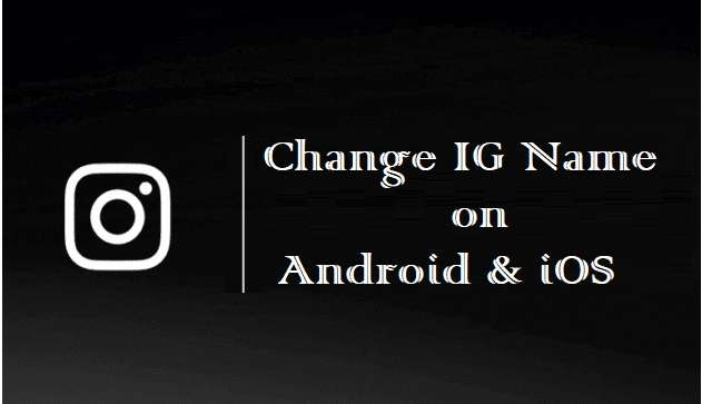 Change IG Name on Android and iPhone