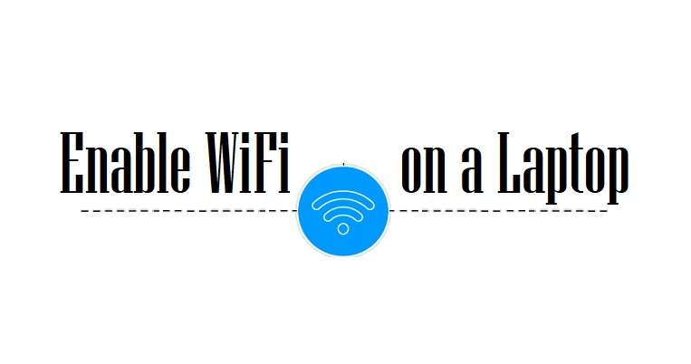 Enable WiFi on a Laptop