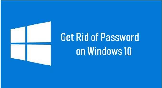 Get Rid of Password on Windows 10