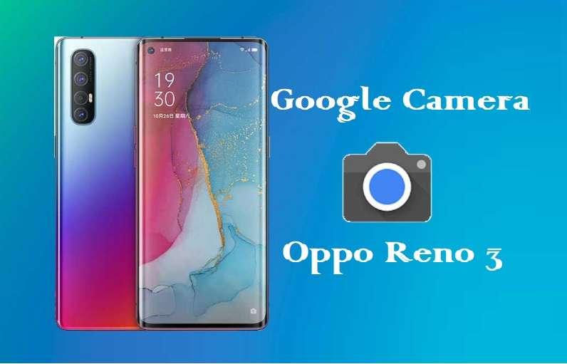 Google Camera Oppo Reno 3