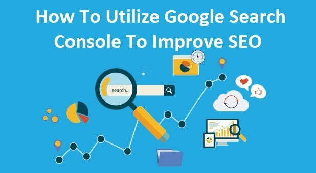 How To Utilize Google Search Console to improve SEO