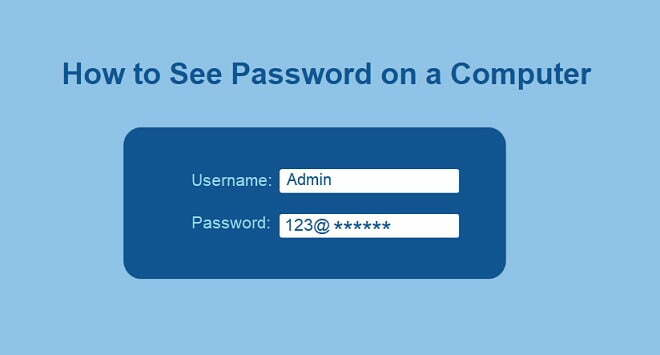 How to See Password on a computer