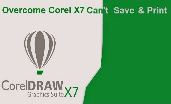 Solve Corel X7 Cannot Save and Print Export