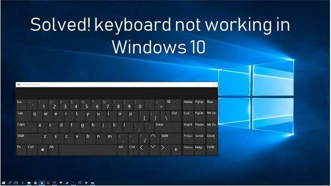 Keyboard Not Working In Windows 10