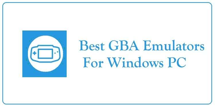 Best GBA Emulator For Windows PC
