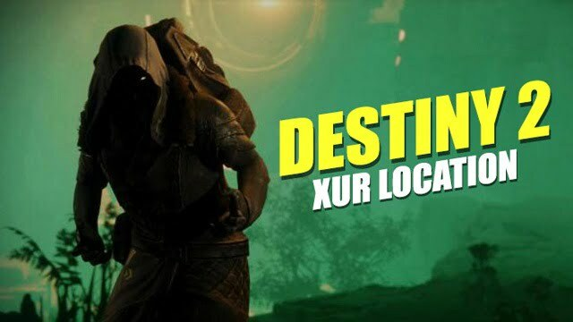 How To Find Xur Location In Destiny 2