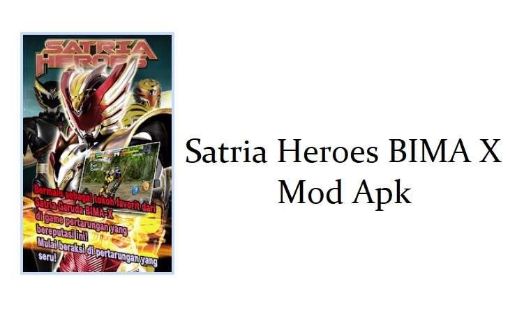 Satria Heroes BIMA X Mod Apk 2021