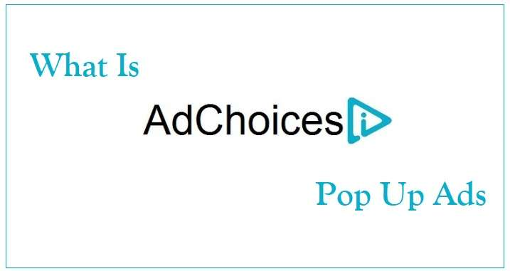 What Is Adchoices Pop Up Ads
