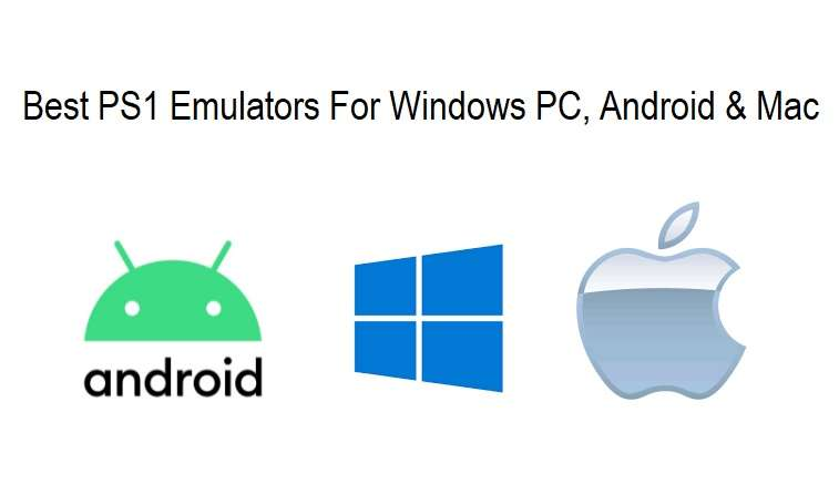 Best PS1 Emulators For Windows PC, Android & Mac