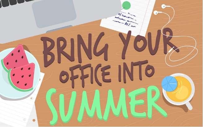 Enjoy Summer In The Office