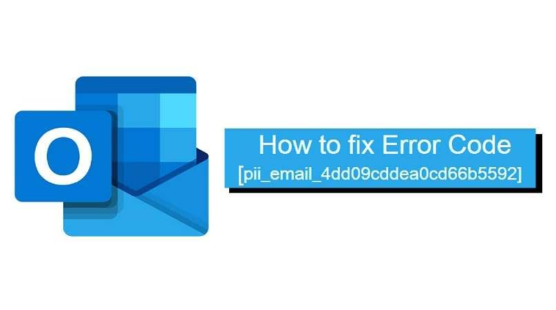 Fix Error Code [pii_email_4dd09cddea0cd66b5592]