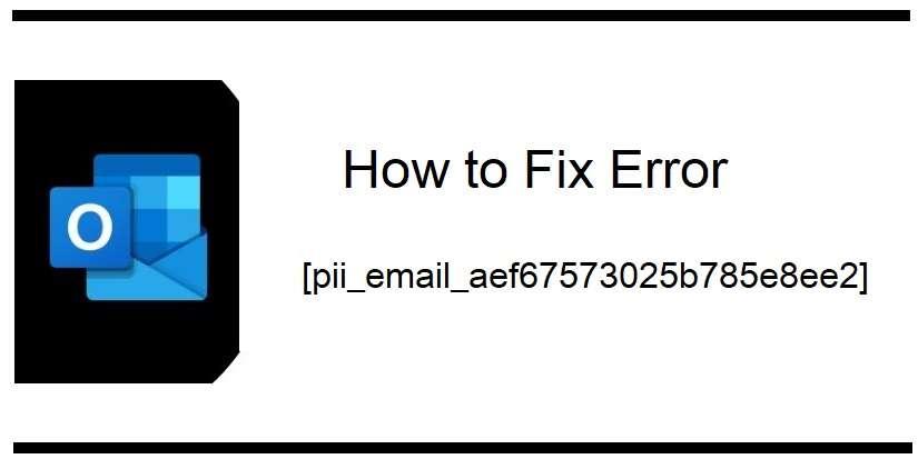 Fix [pii_email_aef67573025b785e8ee2] Error