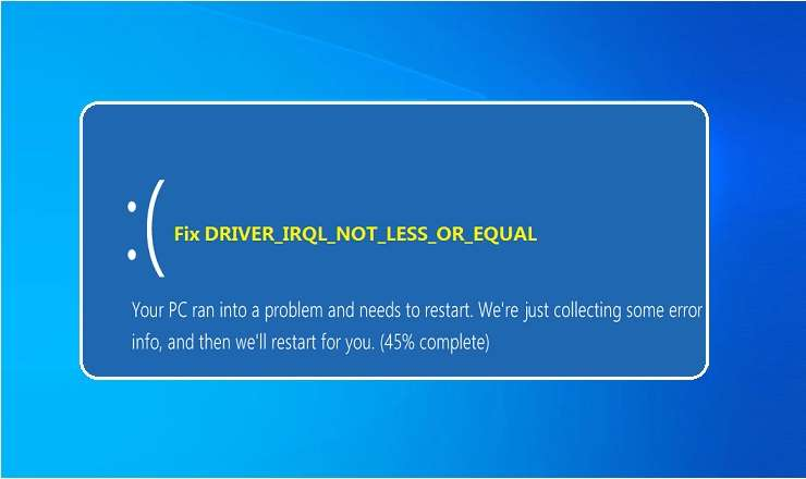 DRIVER_IRQL_NOT_LESS_OR_EQUAL