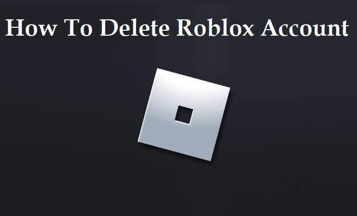How To Delete Roblox Account