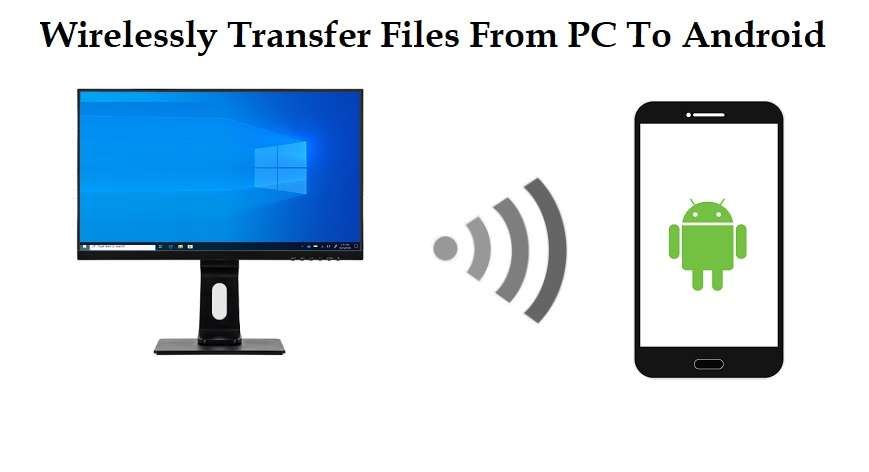 How To Wirelessly Transfer Files From PC To Android