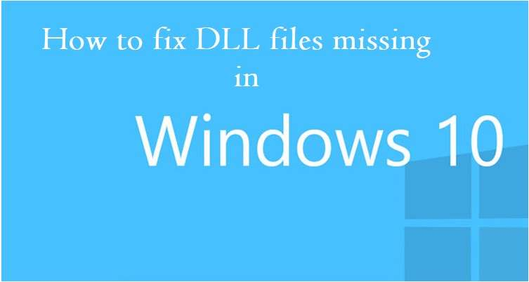 How to fix DLL files missing on Windows 10