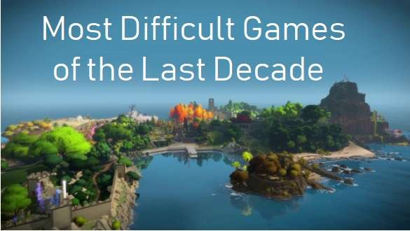 Most Difficult Games of the Last Decade
