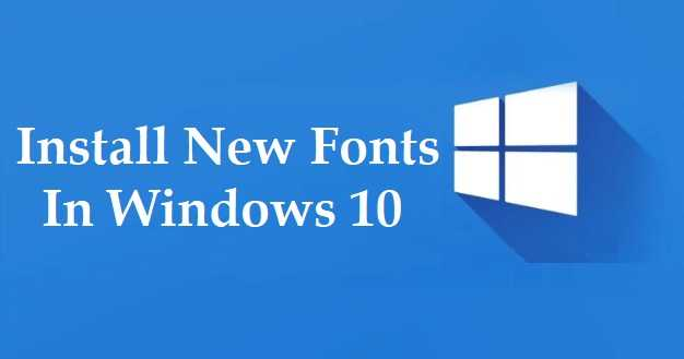 Install New Fonts In Windows 10
